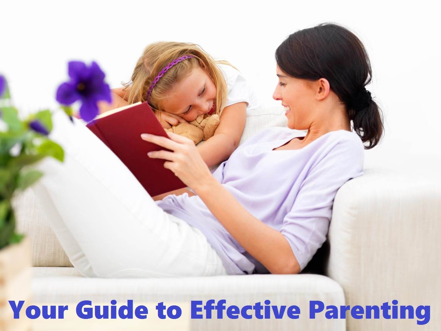 Your Guide to Effective Parenting